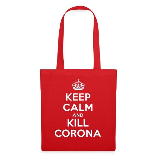 KEEP CALM and KILL CORONA - Stoffbeutel