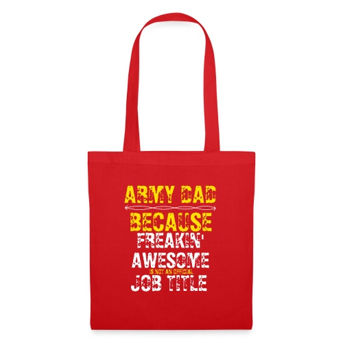 freakin' awesome army dad - Tote Bag