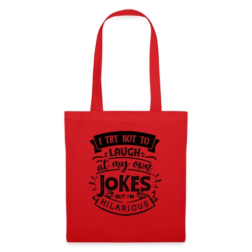 I try not to laugh at my own jokes - Tygväska