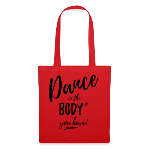 Dance in the Body you have - Stoffbeutel