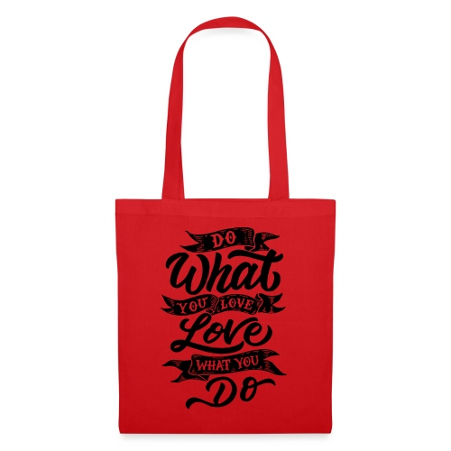 Do what you love / Love what you do. - Tote Bag