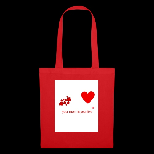 Your mom is your life - Tote Bag