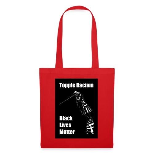 Topple Racism BLack Lives Matter T shirt - Tote Bag