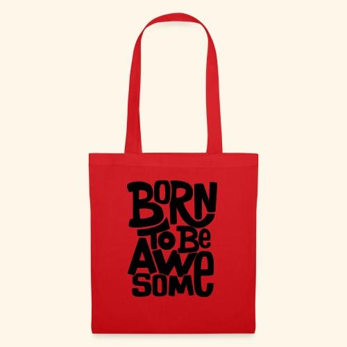 Born to be awseome 001 - Tas van stof