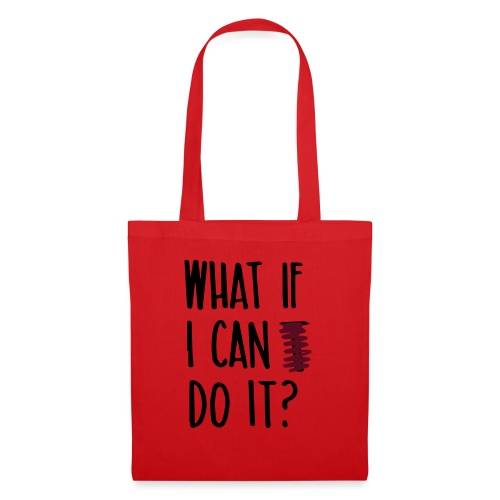 What if i can do it (Spruch) - Stoffbeutel