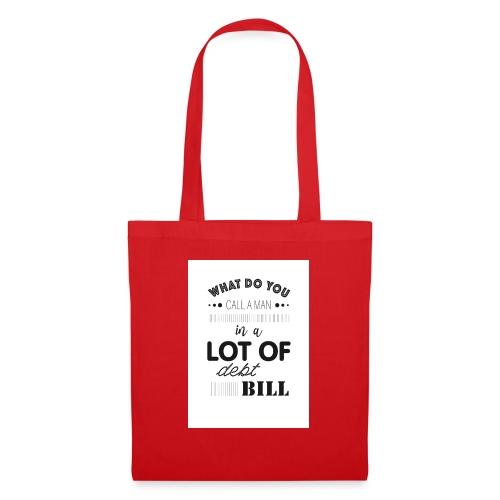 My names Bill - Tote Bag