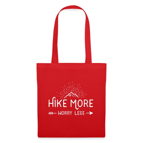 Hike More and Worry Less - Stoffbeutel