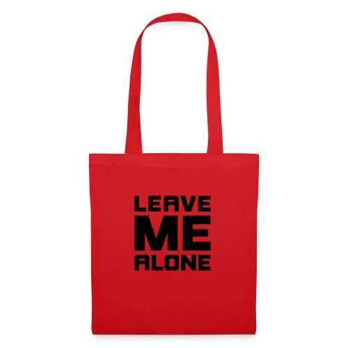 Leave me alone! Lass mich in Ruhe! fuck off hau ab - Tote Bag