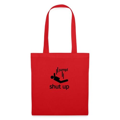 shut up and jump - Borsa di stoffa
