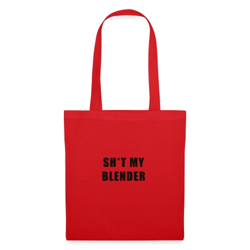 SH*T MY BLENDER - Tote Bag
