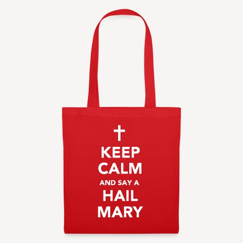 KEEP CALM.....HAIL MARY - Tote Bag