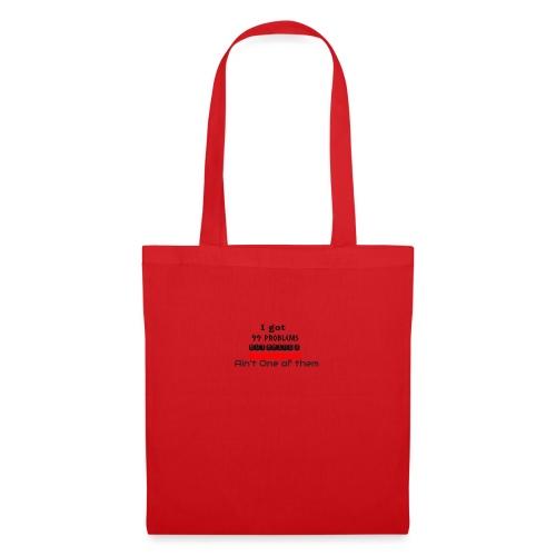 99 problems - Tote Bag