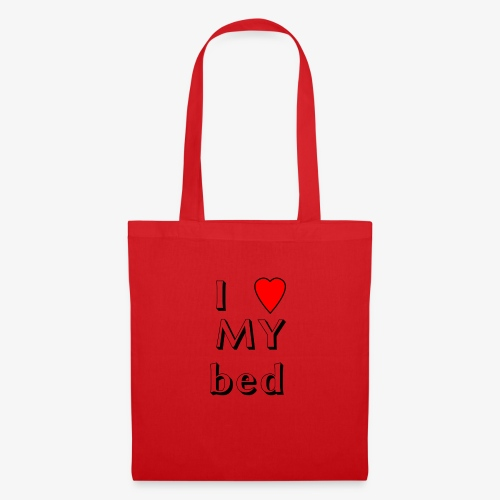 I love my bed - Stoffbeutel