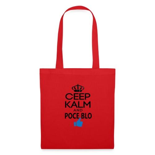 Keep calm and POCE BLO - Tote Bag