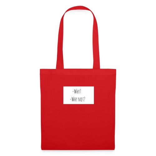 -Why? -Why not? - Tote Bag