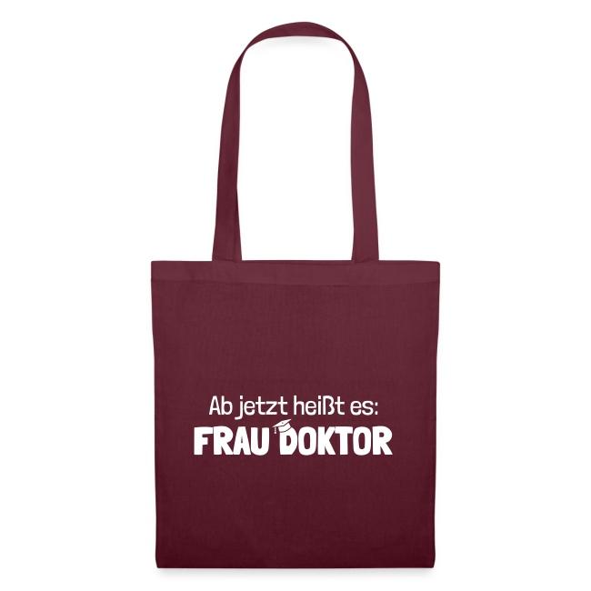Ab Jetzt Frau Doktor Geschenk Zur Promotion Stoffbeutel