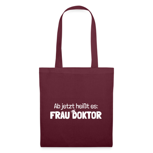 Ab jetzt Frau Doktor Geschenk zur Promotion - Stoffbeutel