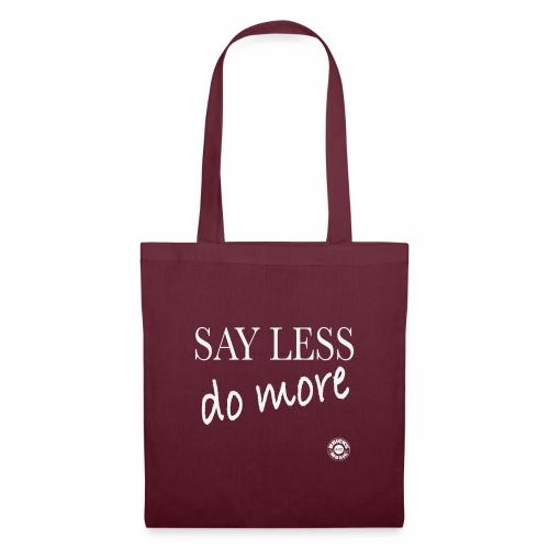 Say less, DO more!!! - Borsa di stoffa