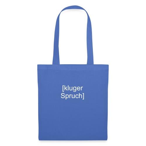 Kluger Spruch (weiß) - Stoffbeutel