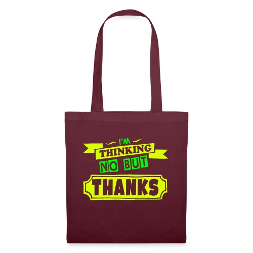 No But Thanks - Tote Bag