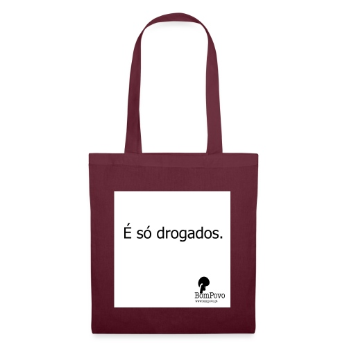 É só drogados - Tote Bag