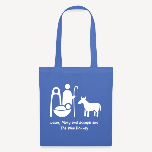 JESUS MARY AND JOSPEH AND THE WEE DONKEY - Tote Bag