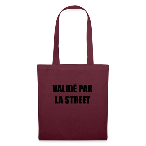Validé par la street - Tote Bag