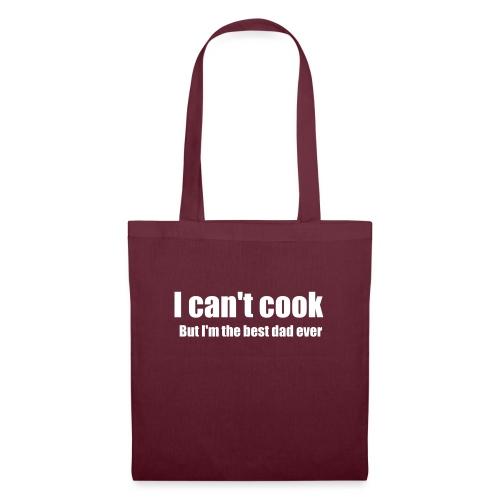 Ich kann nicht kochen, aber ich bin der beste Vater aller Zeiten - Vatertag - Stoffbeutel