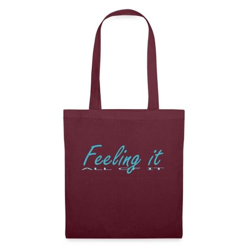 Feeling It (All of It) Women's T-shirt - Tote Bag