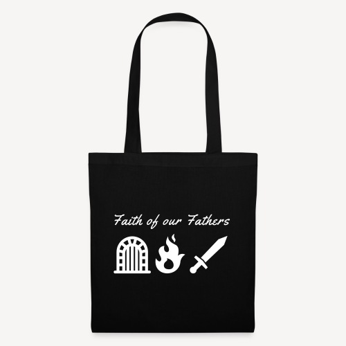 FAITH OF OUR FATHERS - Tote Bag