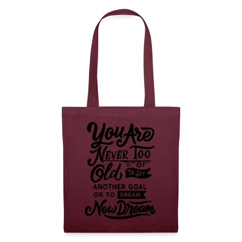 Your are never too old to dream ... - Tote Bag