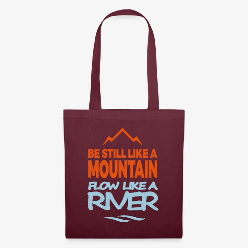 still like a mountain, flow like a river - Sac en tissu