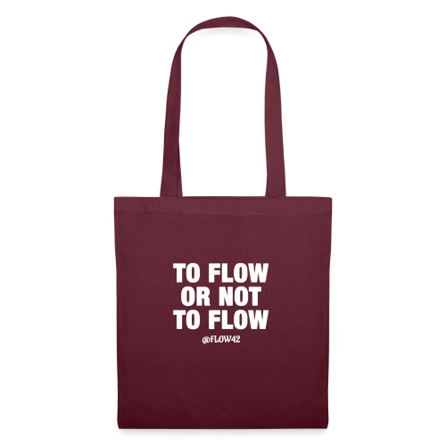 TO FLOW OR NOT TO FLOW - Borsa di stoffa