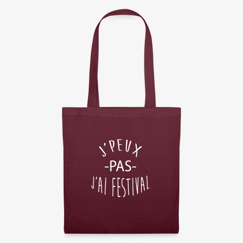 J'peux pas j'ai festival - Tote Bag