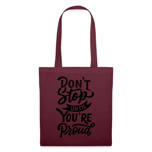 Don't stop until you're proud ! - Tote Bag