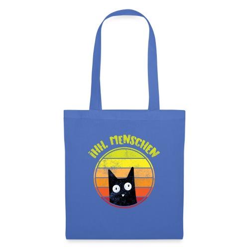 Ih, Menschen Lustiges Katzen Motiv - Stoffbeutel