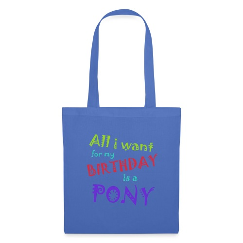 All I want for my birthday is a pony - Tas van stof