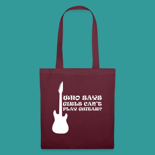 Who Says Girls Can't Play Guitar? - Tote Bag