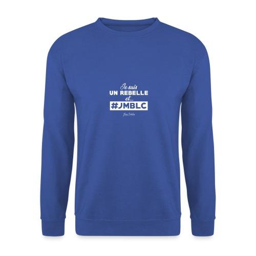 Je suis Rebelle et ... - Sweat-shirt Homme