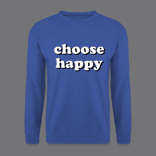 CHOOSE HAPPY Tee Shirts - Men's Sweatshirt