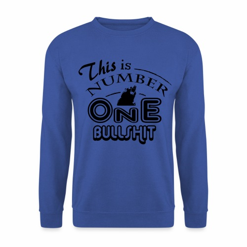This is number one Bullshit. - Unisex Pullover