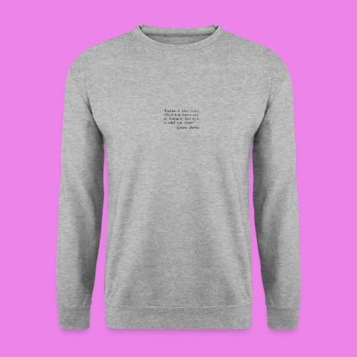Fashion is what youre offered four times a year by - Unisex Sweatshirt