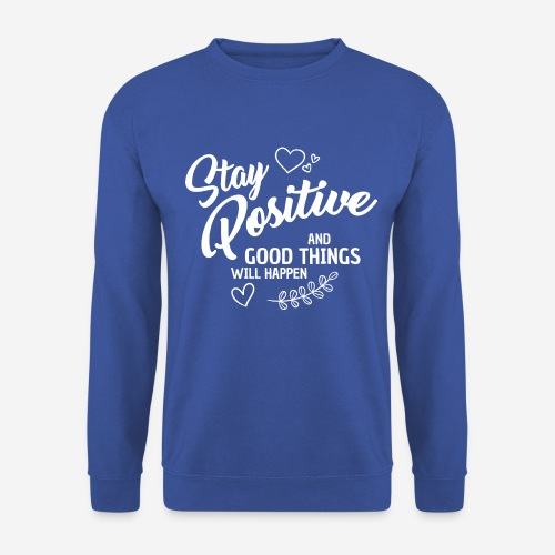 stay positive - Unisex Pullover