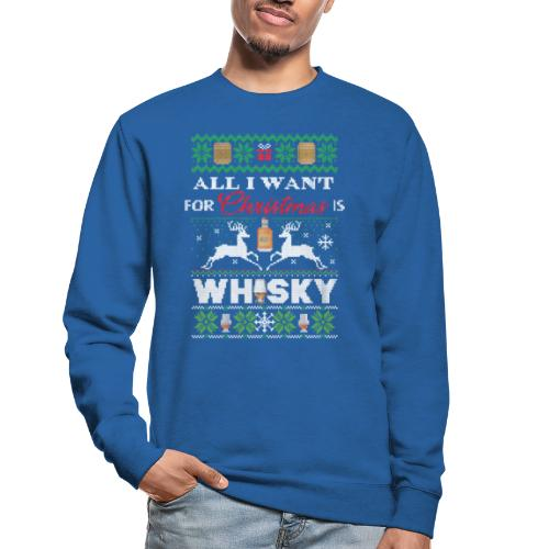 All I want for Christmas is ... WHISKY - Unisex Pullover