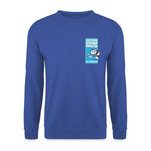 Das Prädikat für erfolgreiche Garnelenzüchter - Unisex Pullover