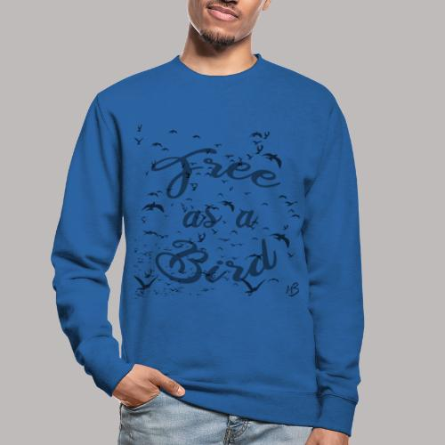 free as a bird | free as a bird - Unisex Sweatshirt