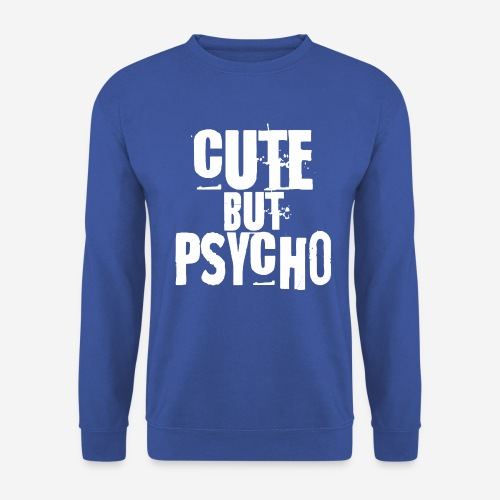 cute but psycho - Unisex Pullover