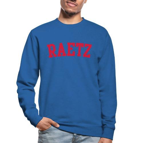 Raetz - Unisex Sweatshirt