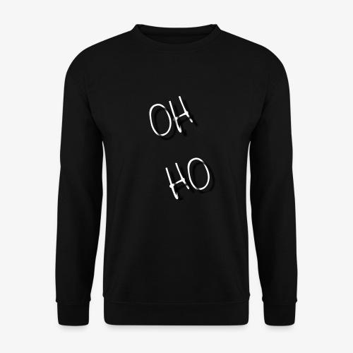 OH HO - Men's Sweatshirt