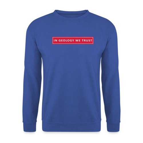 in geology we trust arial rectangle - Sweat-shirt Unisex